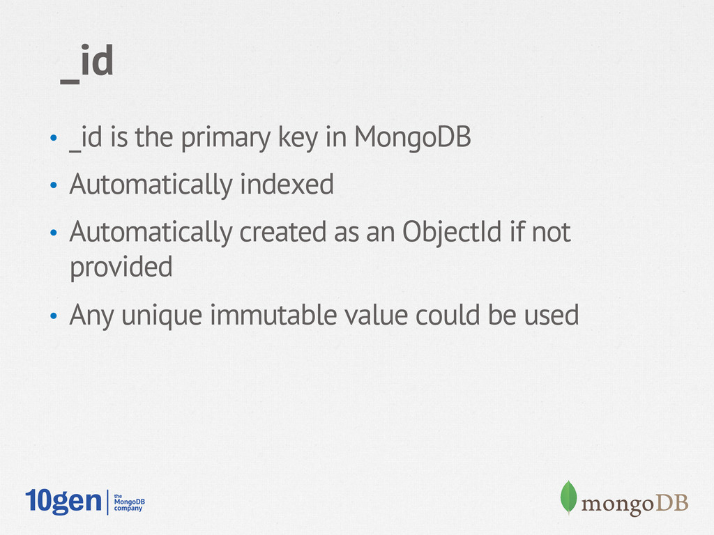 _id • _id is the primary key in MongoDB • Aut...