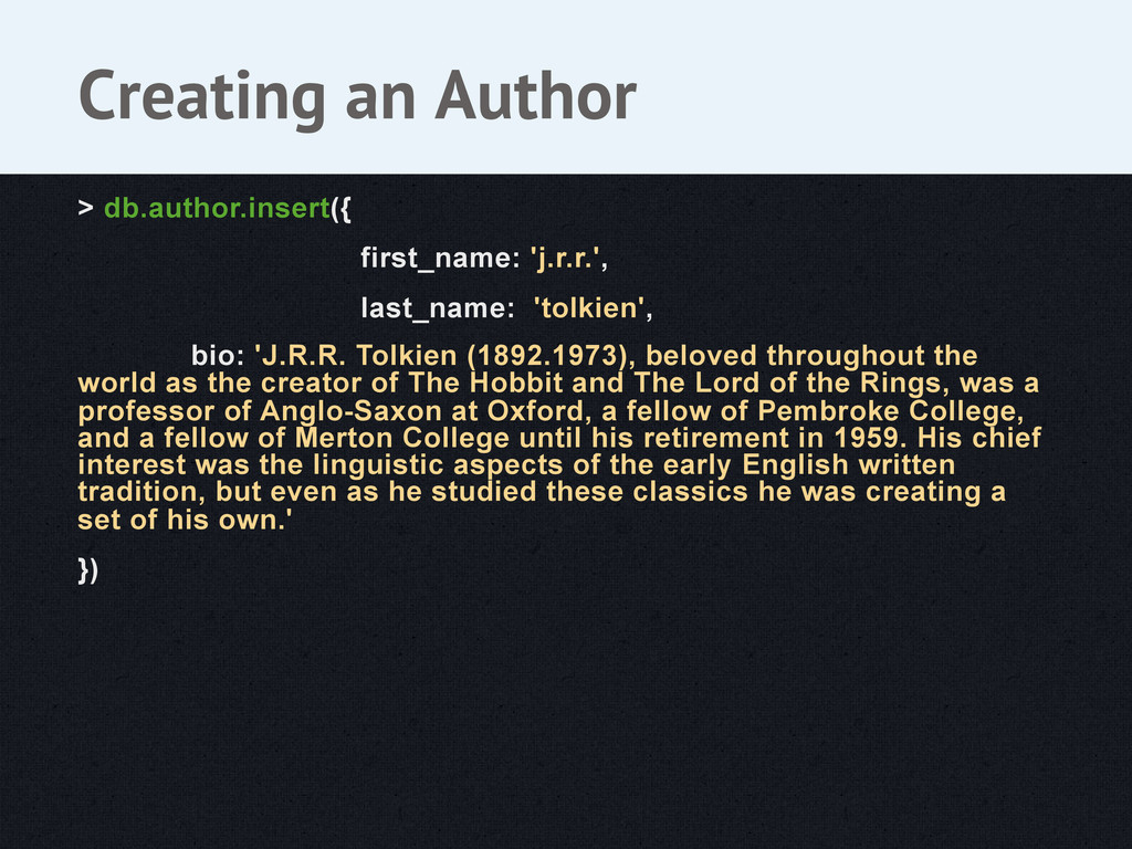 > db.author.insert({ first_name: 'j.r.r.', last...
