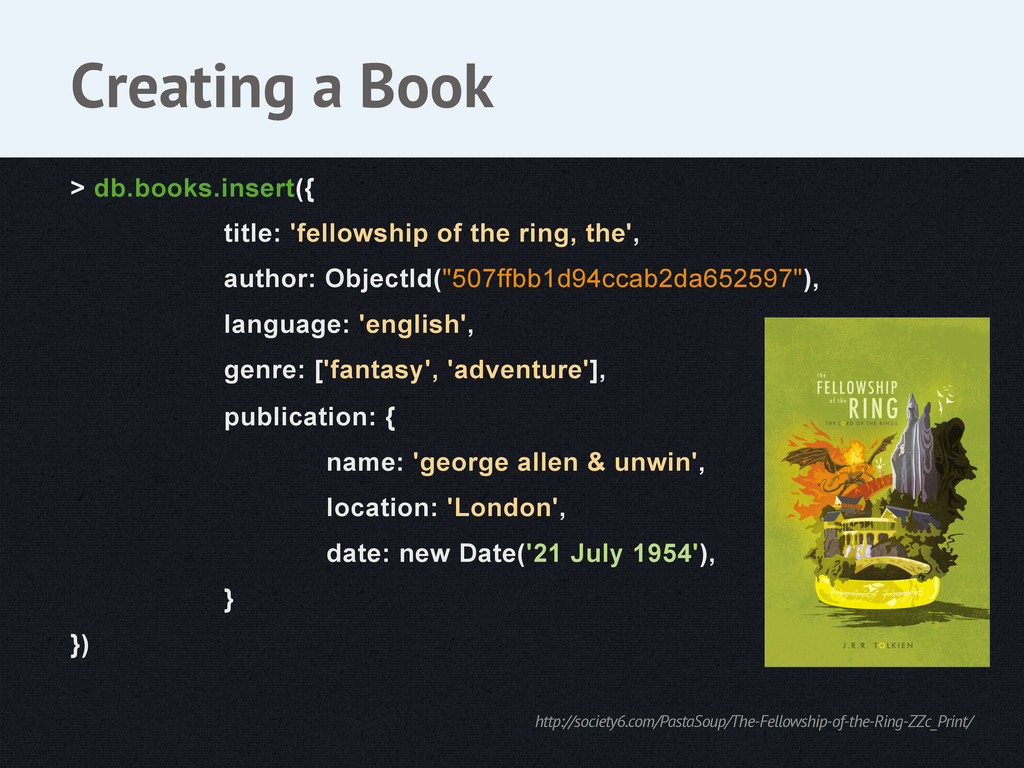 > db.books.insert({ title: 'fellowship of the r...
