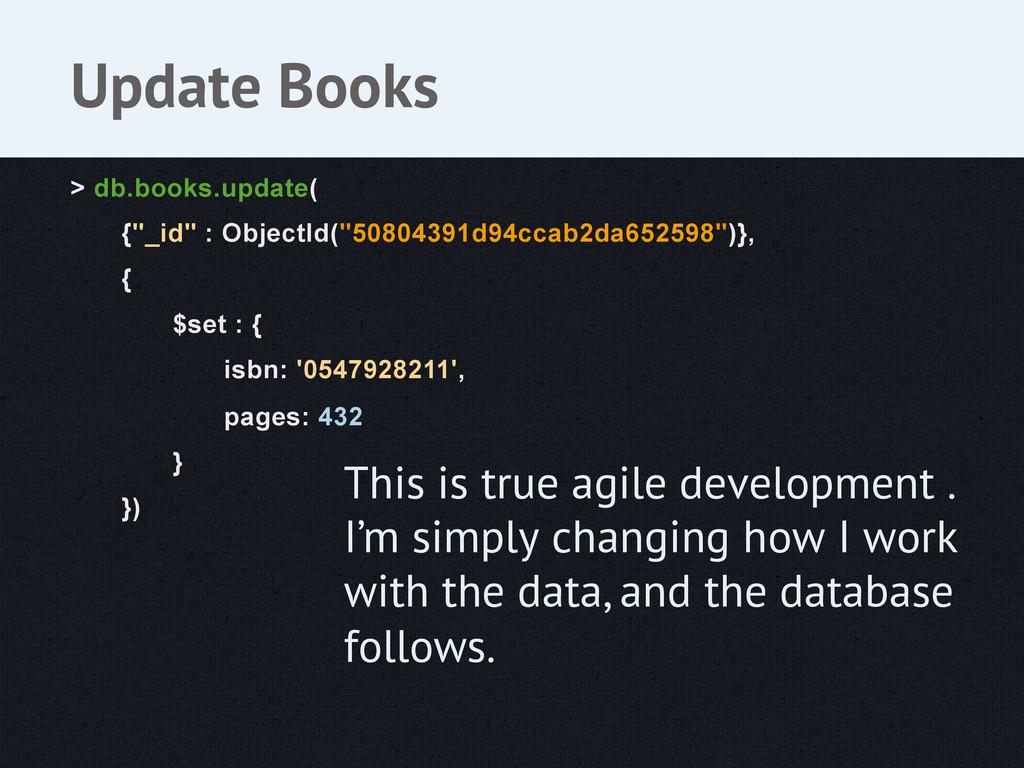 """> db.books.update( {""""_id"""" : ObjectId(""""50804391d..."""