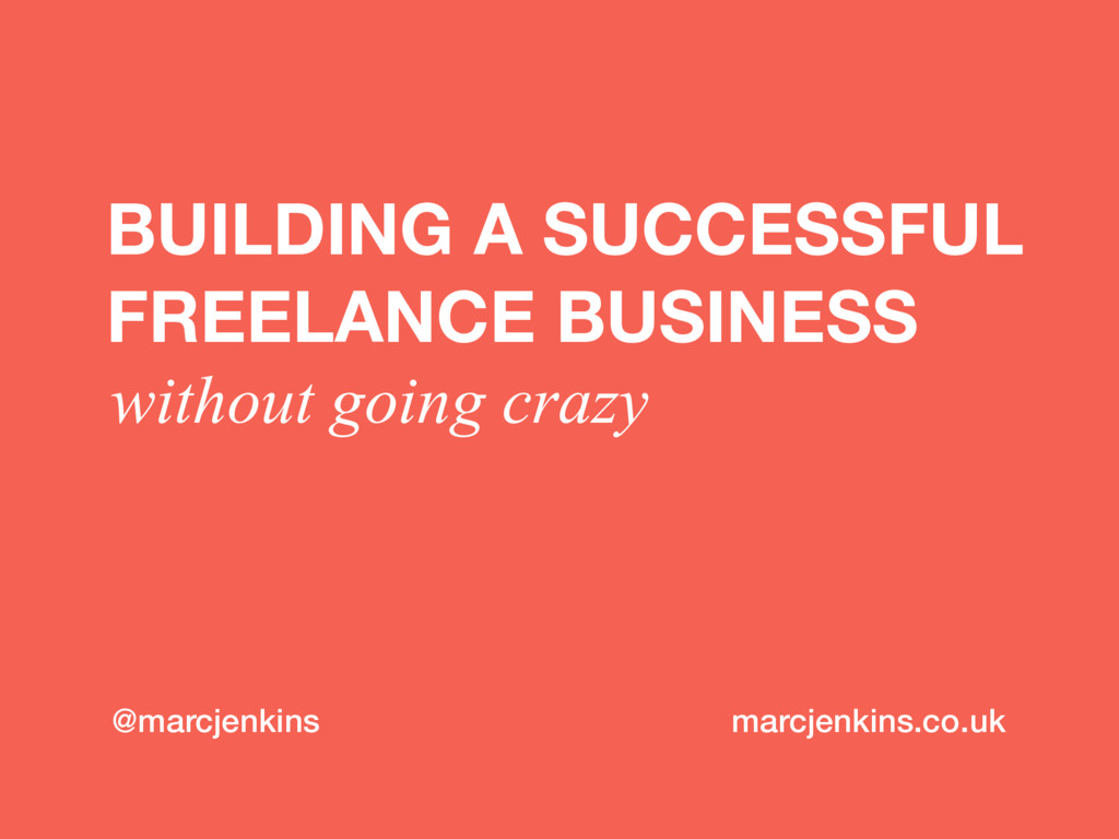 BUILDING A SUCCESSFUL FREELANCE BUSINESS withou...