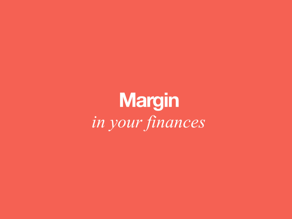 Margin in your finances