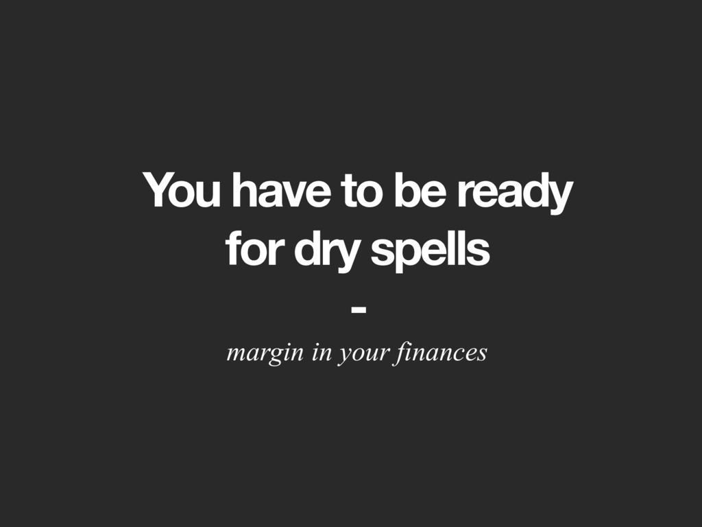 You have to be ready