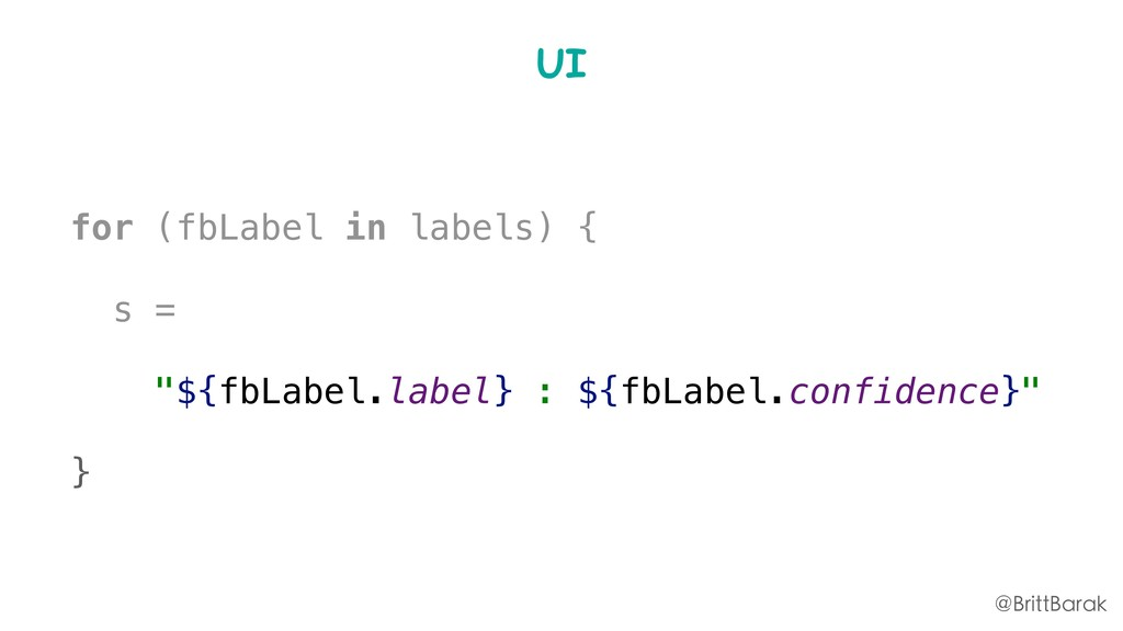 "UI for (fbLabel in labels) { s = ""${fbLabel.lab..."