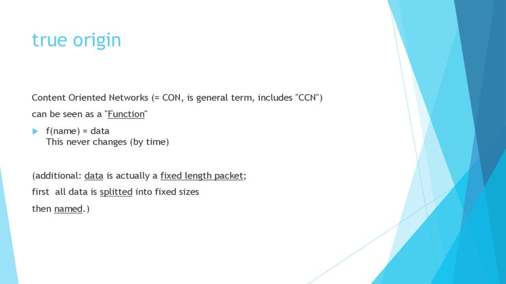 true origin Content Oriented Networks (= CON, i...