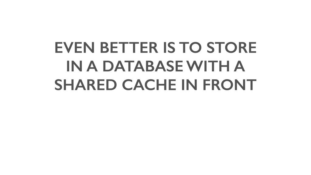 EVEN BETTER IS TO STORE IN A DATABASE WITH A SH...
