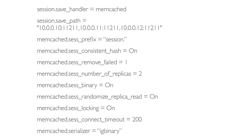 session.save_handler = memcached  session.sav...