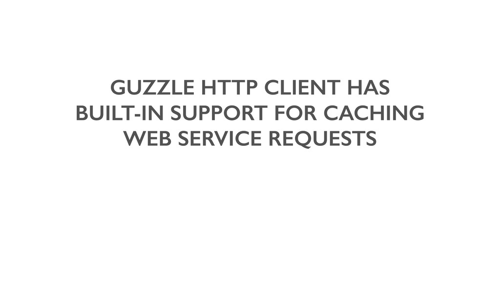 GUZZLE HTTP CLIENT HAS BUILT-IN SUPPORT FOR CAC...