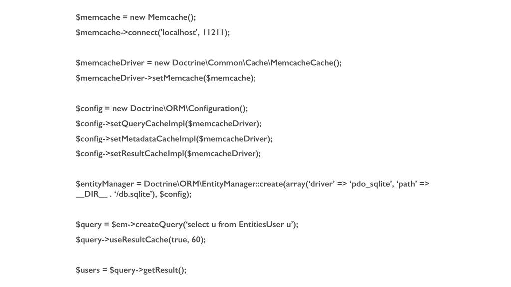 $memcache = new Memcache(); $memcache->connect(...