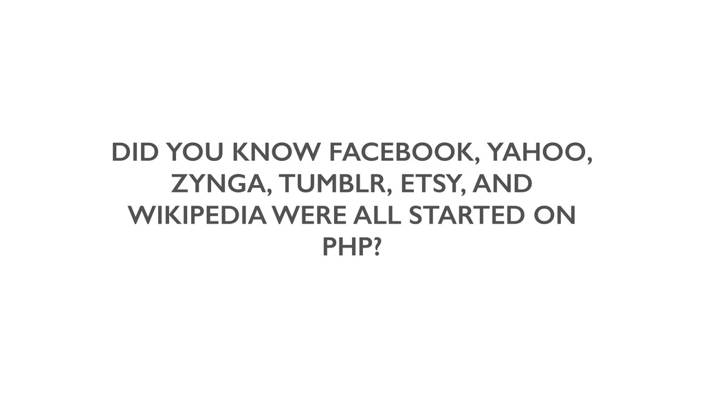 DID YOU KNOW FACEBOOK, YAHOO, ZYNGA, TUMBLR, ET...