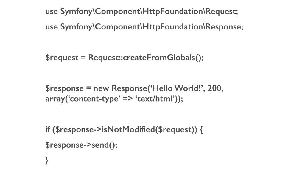 use Symfony\Component\HttpFoundation\Request; u...