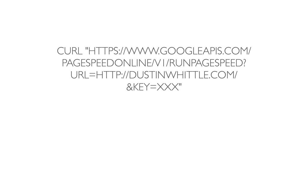 """CURL """"HTTPS://WWW.GOOGLEAPIS.COM/ PAGESPEEDONLI..."""