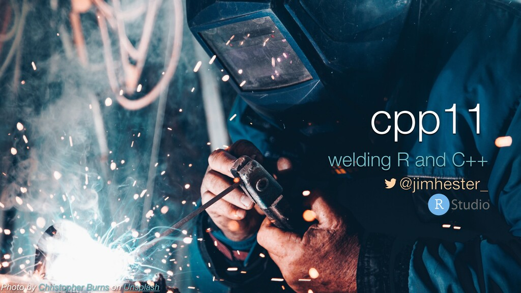 cpp11 welding R and C++  @jimhester_ Photo by ...