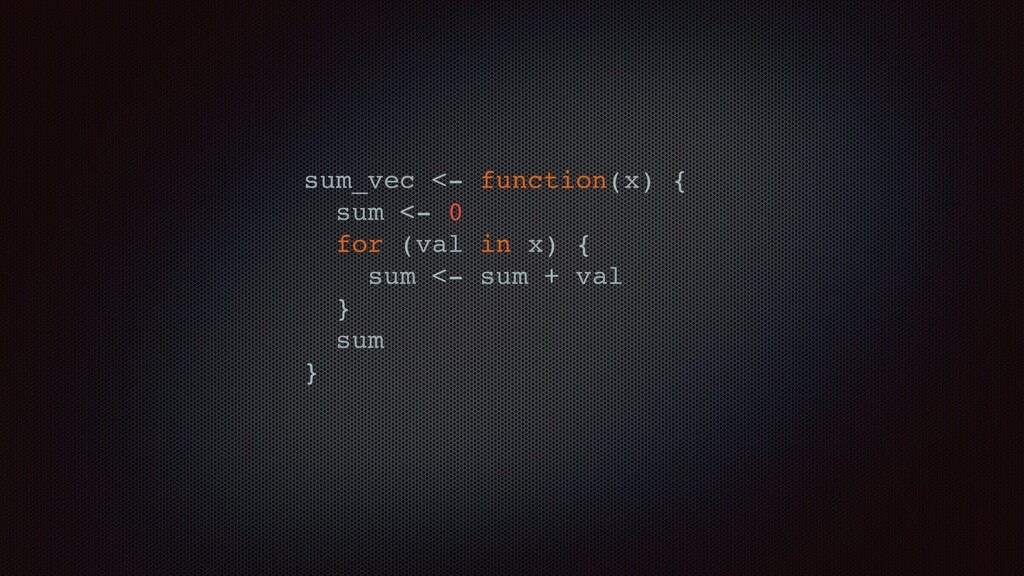sum_vec <- function(x) { sum <- 0 for (val in x...