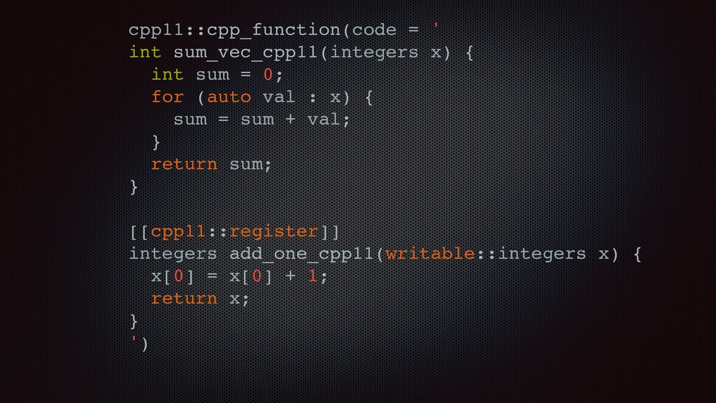 cpp11::cpp_function(code = ' int sum_vec_cpp11(...