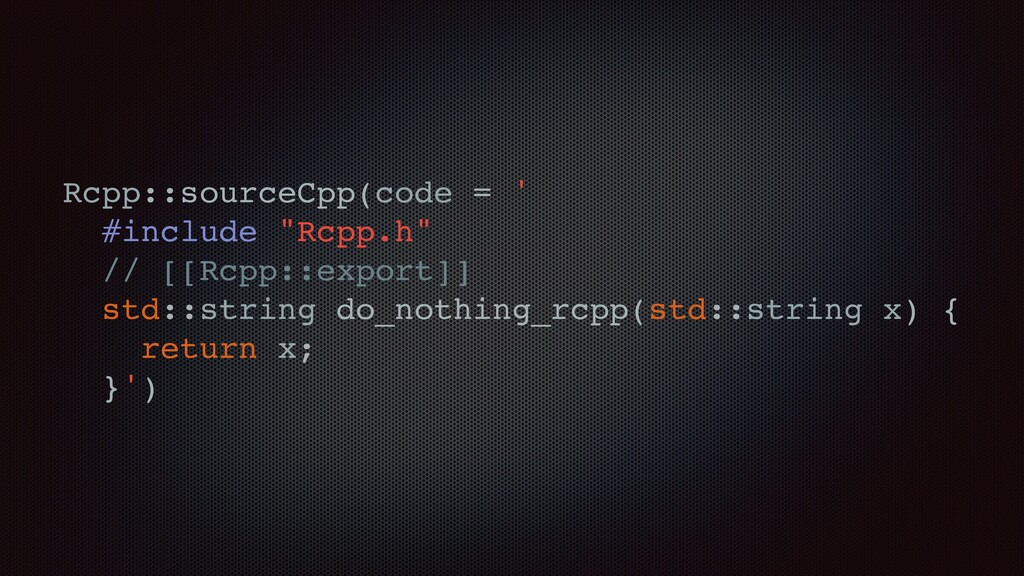 "Rcpp::sourceCpp(code = ' #include ""Rcpp.h"" // [..."