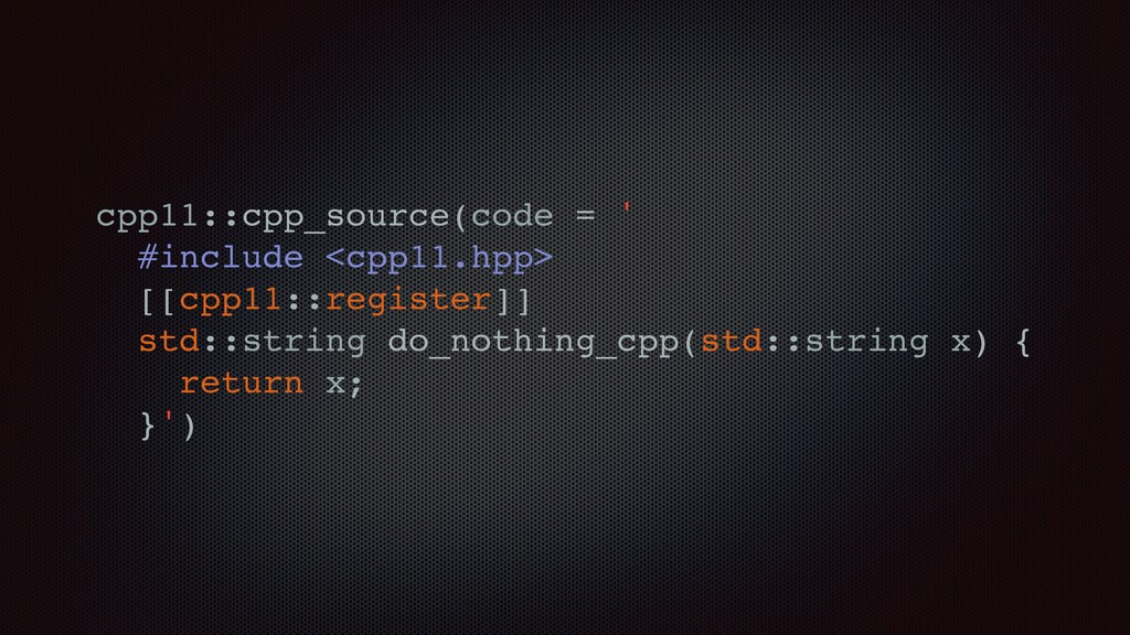 cpp11::cpp_source(code = ' #include <cpp11.hpp>...