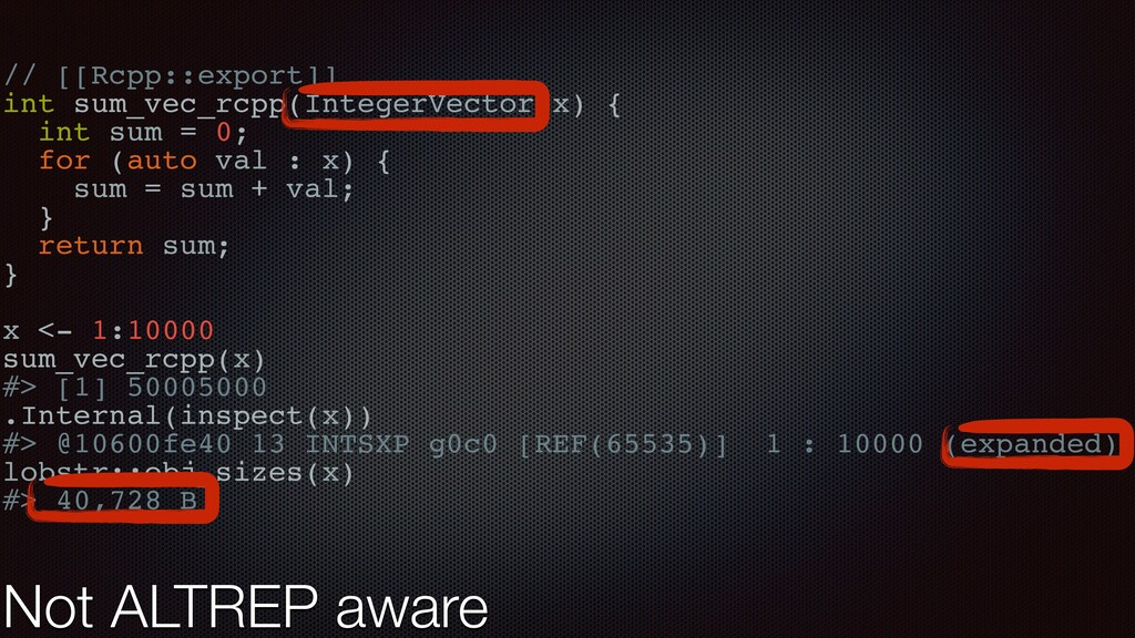 Not ALTREP aware // [[Rcpp::export]] int sum_ve...