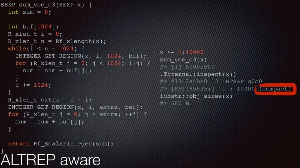 ALTREP aware SEXP sum_vec_c3(SEXP x) { int sum ...