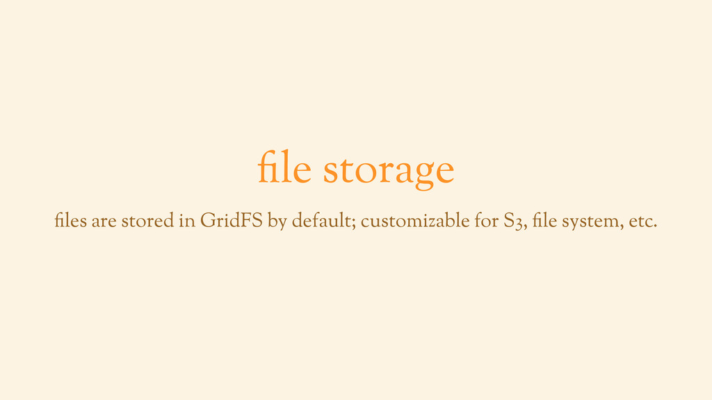 file storage files are stored in GridFS by defa...