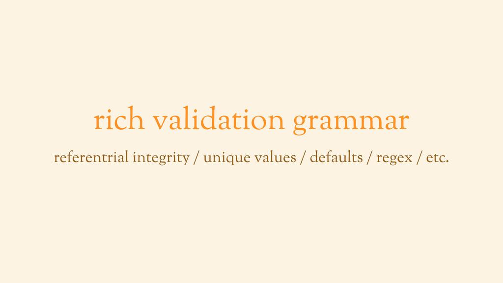 rich validation grammar referentrial integrity ...