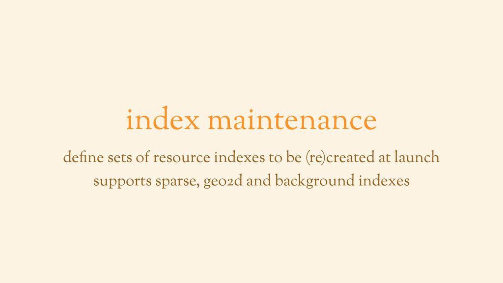 index maintenance define sets of resource index...