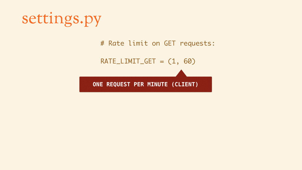 settings.py # Rate limit on GET requests: RATE_...