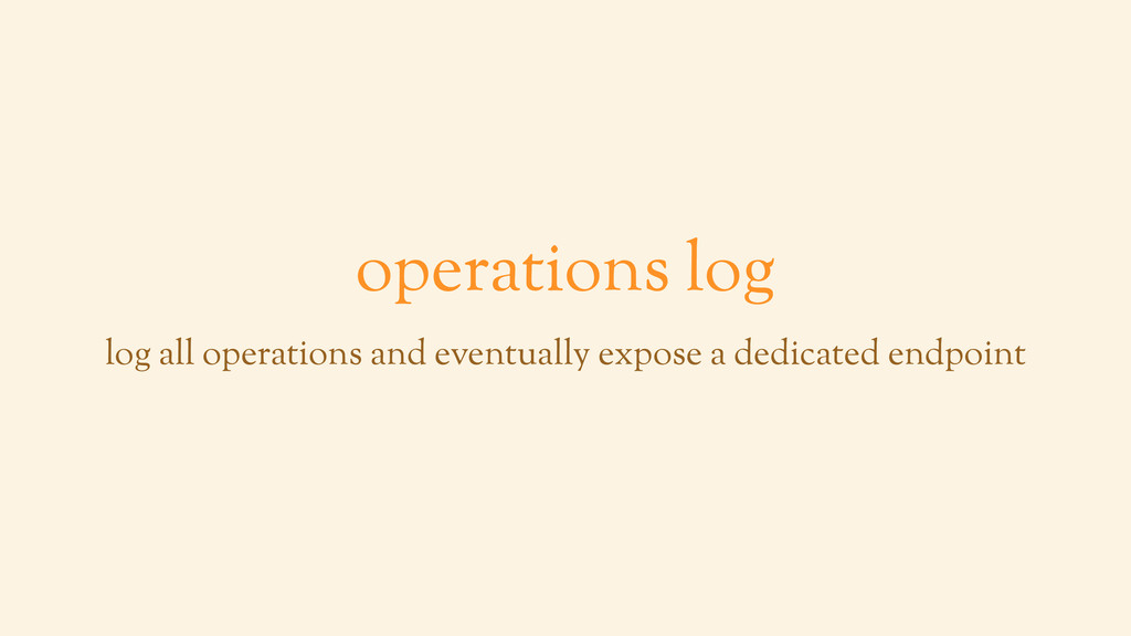 operations log log all operations and eventuall...