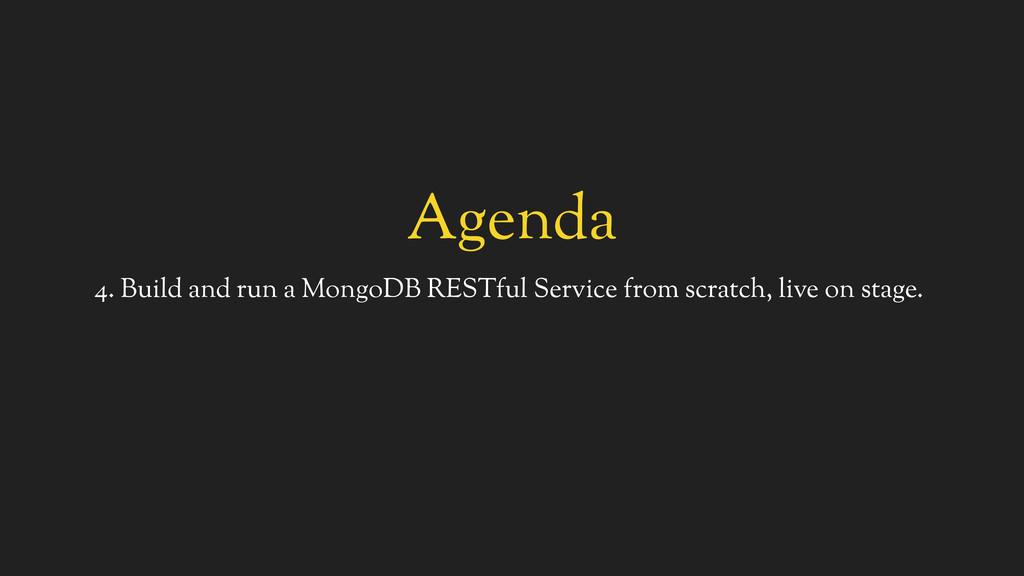 Agenda 4. Build and run a MongoDB RESTful Servi...
