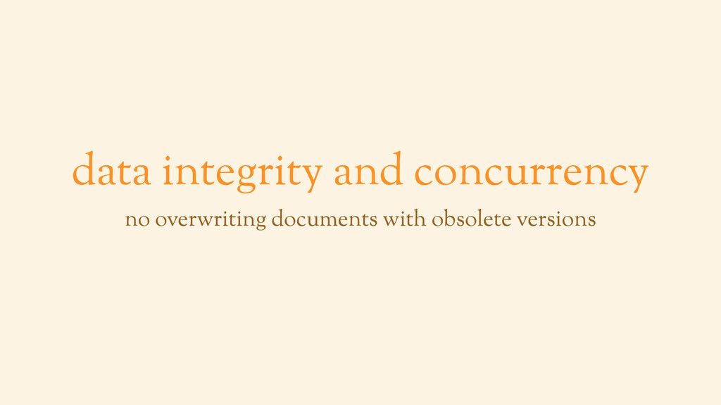 data integrity and concurrency no overwriting d...