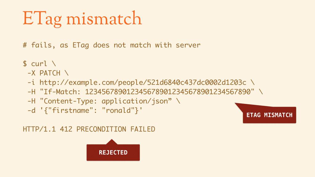 ETag mismatch # fails, as ETag does not match w...