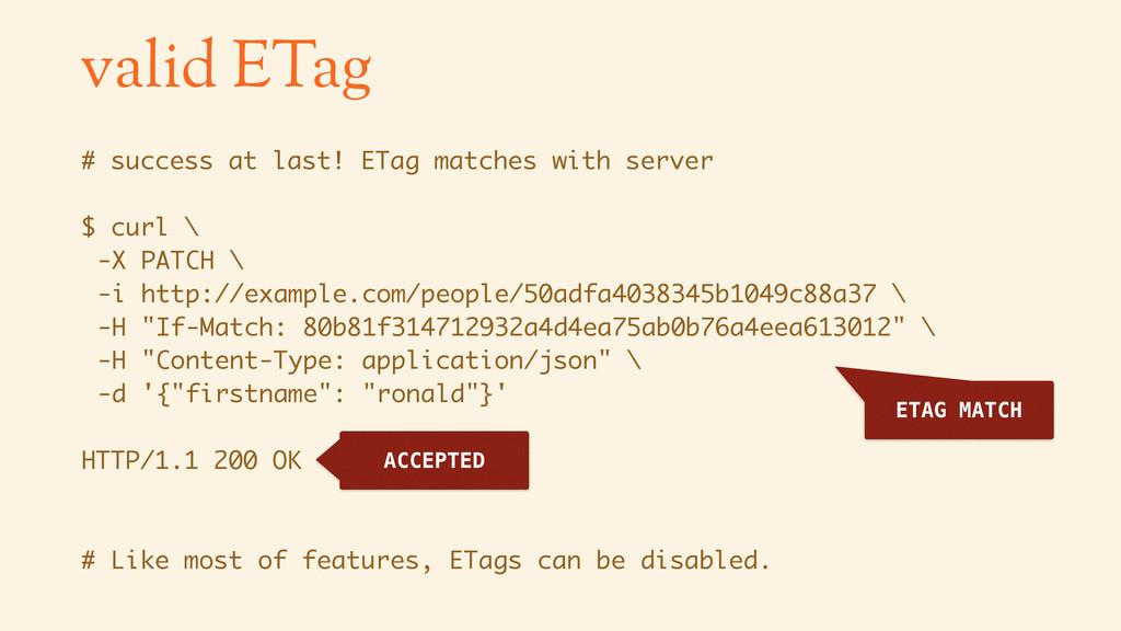 valid ETag # success at last! ETag matches with...