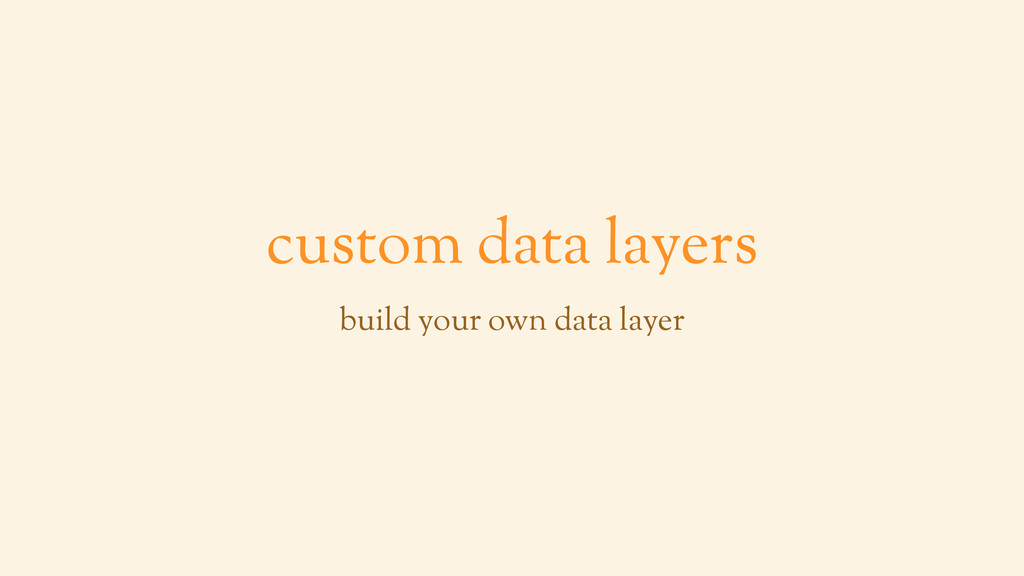 custom data layers build your own data layer