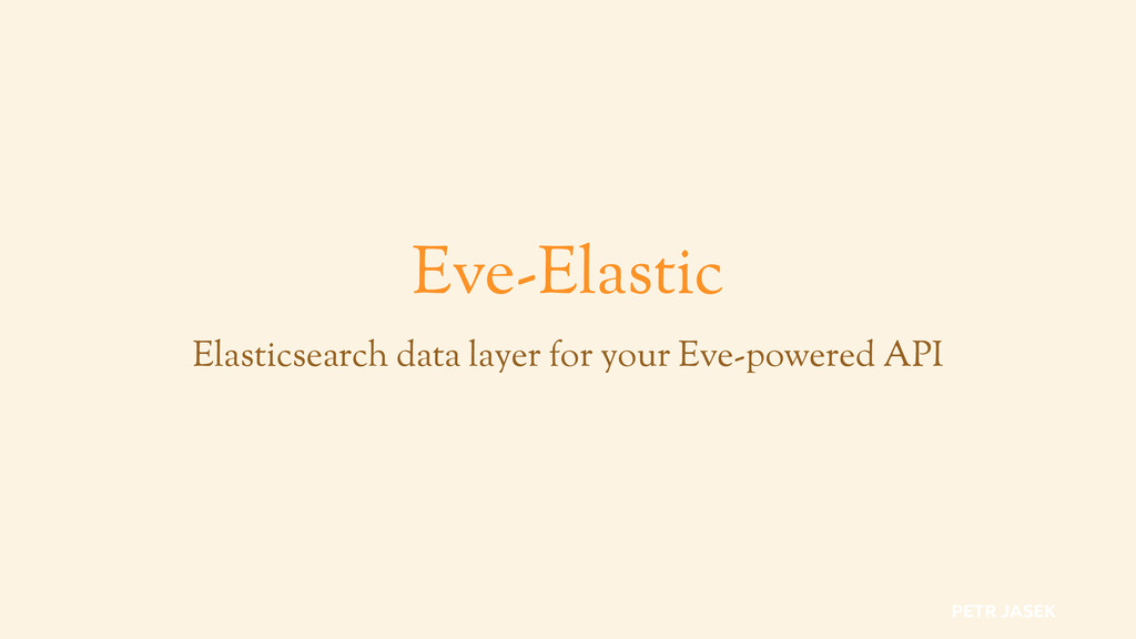 Eve-Elastic Elasticsearch data layer for your E...