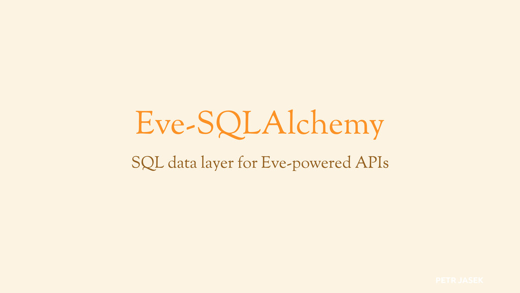 Eve-SQLAlchemy SQL data layer for Eve-powered A...