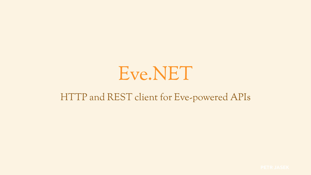 Eve.NET HTTP and REST client for Eve-powered AP...