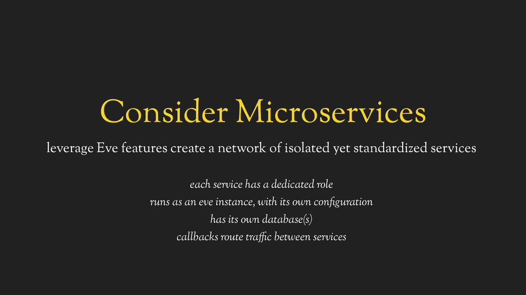 Consider Microservices leverage Eve features cr...