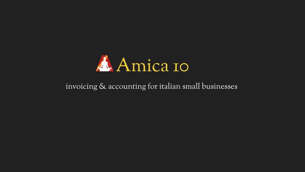 Amica 10 invoicing & accounting for italian sma...