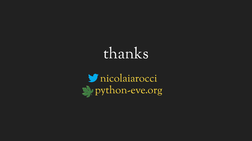 thanks nicolaiarocci python-eve.org eve