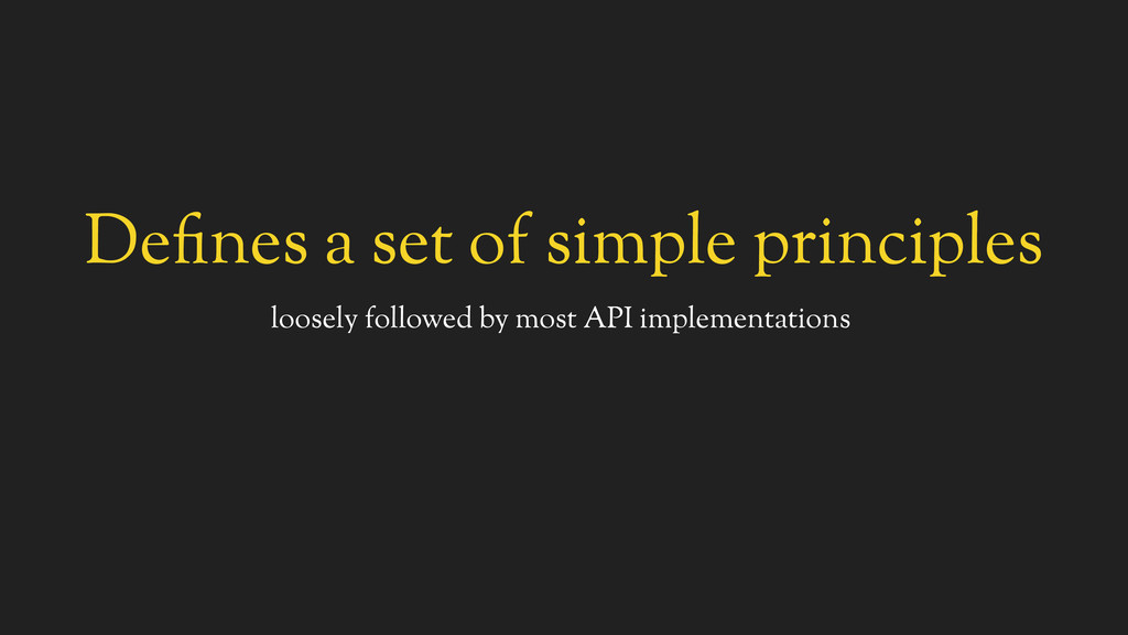 Defines a set of simple principles loosely foll...
