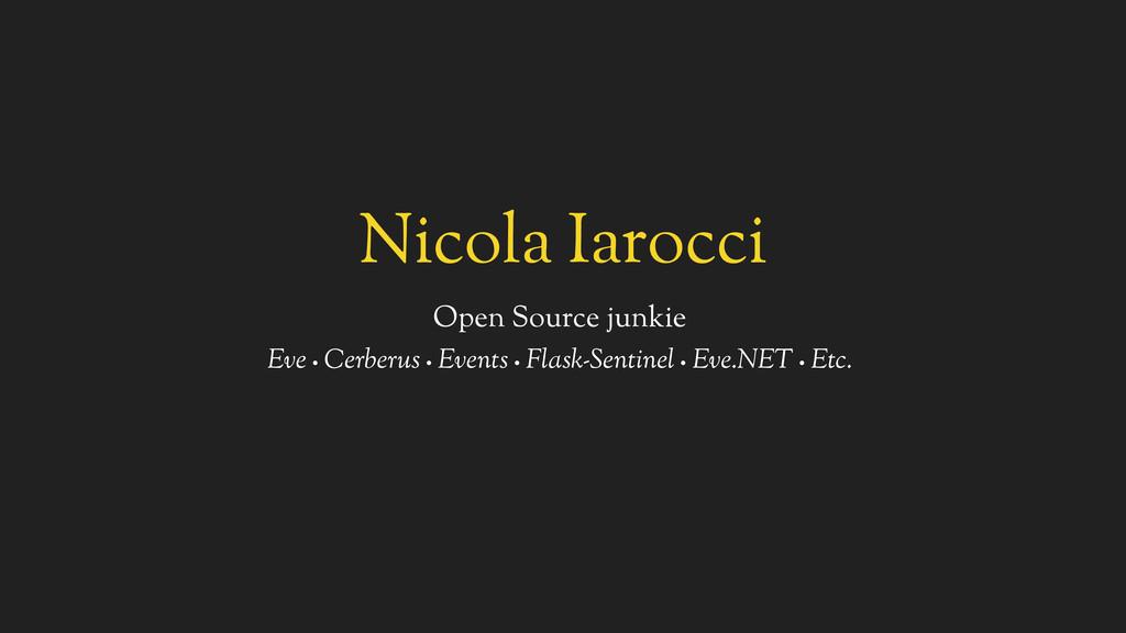 Nicola Iarocci Open Source junkie Eve • Cerberu...