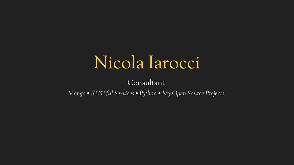 Nicola Iarocci Consultant Mongo • RESTful Servi...