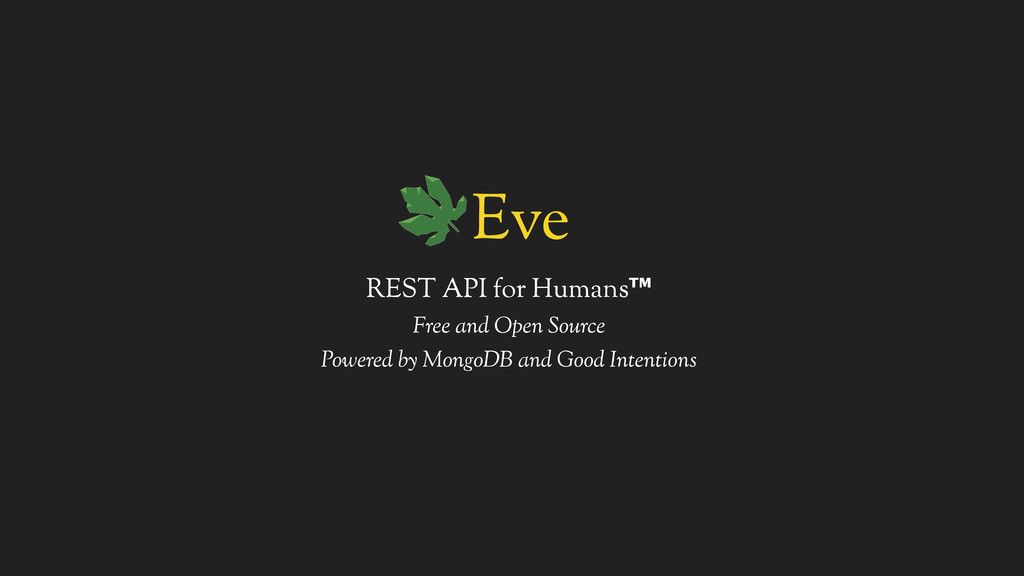 Eve REST API for Humans™ Free and Open Source P...