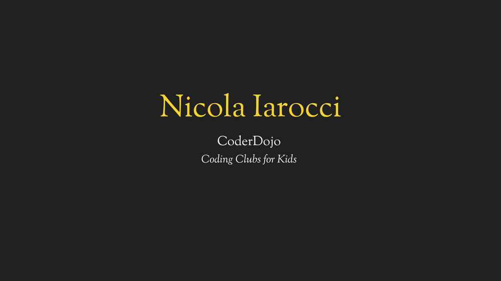 Nicola Iarocci CoderDojo Coding Clubs for Kids