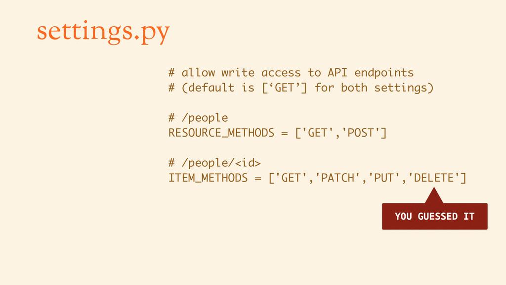settings.py # allow write access to API endpoin...