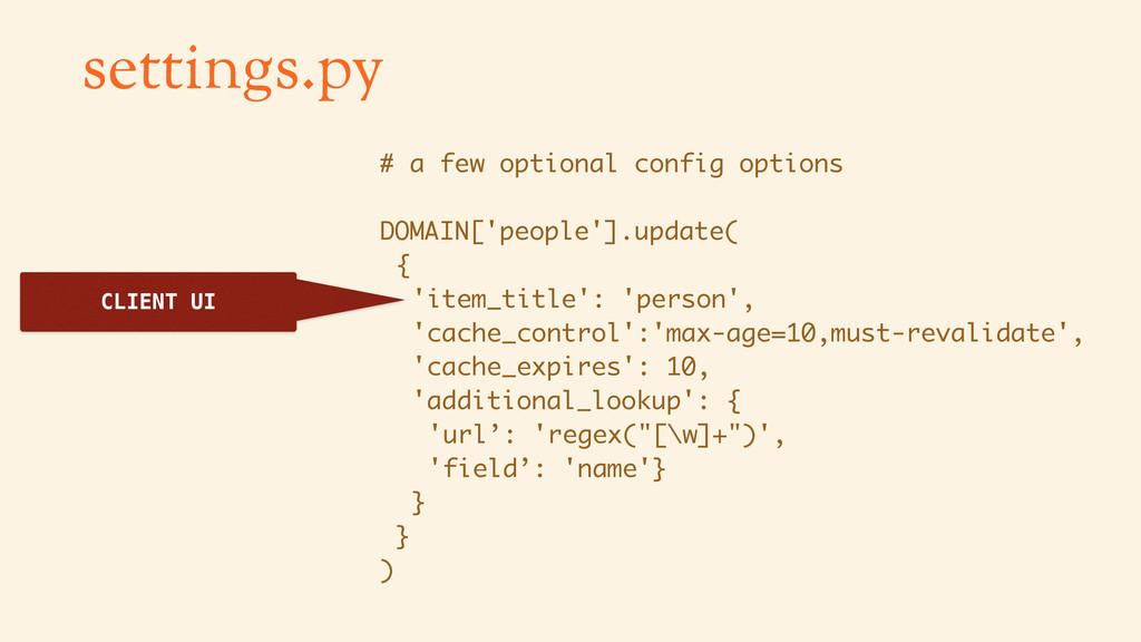 settings.py CLIENT UI # a few optional config o...