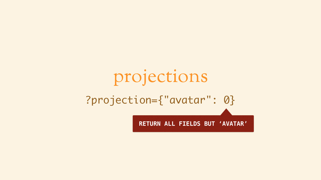 """projections ?projection={""""avatar"""": 0} RETURN AL..."""