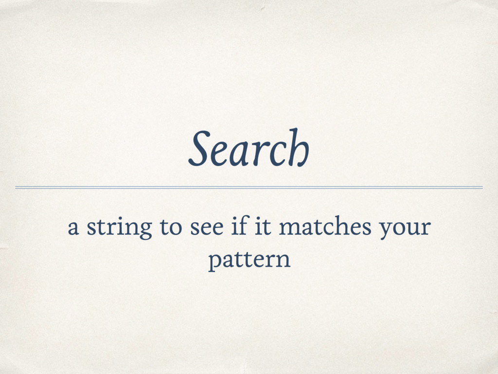 Search a string to see if it matches your patte...