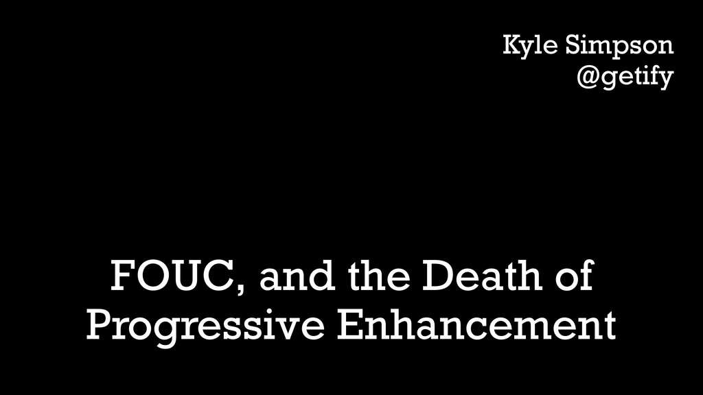 FOUC, and the Death of Progressive Enhancement ...