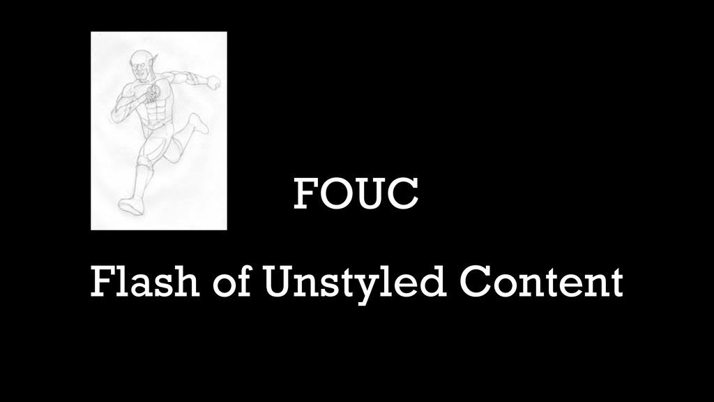 FOUC Flash of Uncolored Character Flash of Unst...